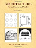 Architecture : Forms, Space, and Order (0471286168) by Ching, Francis D. K.