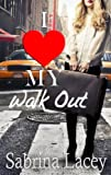 I Love My Walk Out (Ambers Erotic Romance)