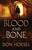 Blood and Bone (A Jack Hawthorne Adventure Book #3)