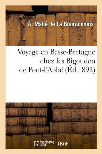 Voyage en Basse-Bretagne chez les Bigouden de Pont-l'Abbé (Éd.1892)