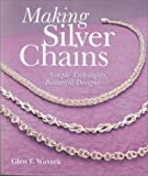 cover of Making Silver Chains: Simple Techniques, Beautiful Designs (Jewelry Crafts)