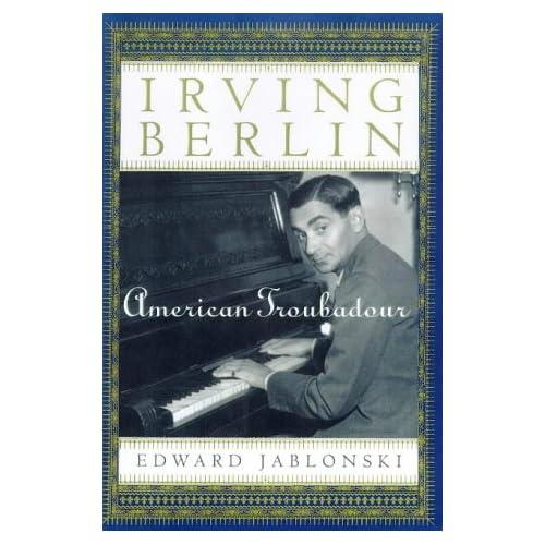Irving Berlin: American Troubadour, Jablonski, Edward
