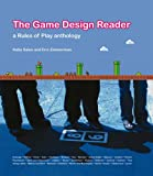 Game Design Reader: A Rules of Play Anthology