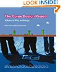 The Game Design Reader: A Rules of Pl...