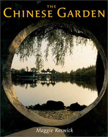 The Chinese Garden: History, Art and Architecture, Third...