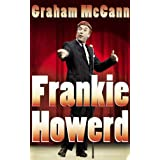 Frankie Howerd: Stand-Up Comicby Graham McCann