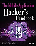 The Mobile Application Hackers Handbook