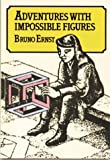 Adventures with Impossible Figures (0906212545) by Ernst, Bruno