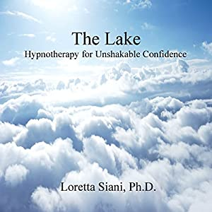 The Lake: Hypnotherapy for Unshakable Confidence Speech