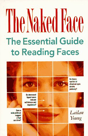 The Naked Face: The Essential Guide to Reading Faces, Lailan Young