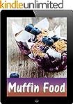 Muffin Food: 100 Rezepte f�r s��e & h...