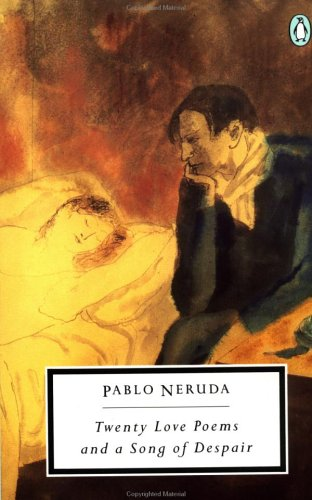 Twenty Love Poems and a Song of Despair (Penguin Twentieth-Century Classics) (English and Spanish Edition), Pablo Neruda