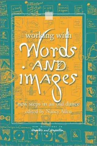 Working with Words and Images: New Steps in an Old Dance (New Directions in Computers and Composition Studies)
