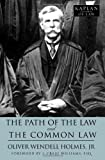 The Path of the Law and The Common Law (Kaplan Classics of Law)