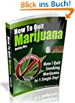 How to Quit Marijuana - How I Quit Sm...