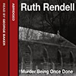 Murder Being Once Done: A Wexford Case | Ruth Rendell