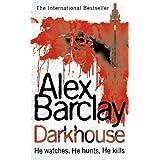 Darkhouseby Alex Barclay