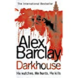 "Darkhouse.von ""Alex Barclay"""