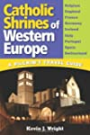Catholic Shrines of Western Europe: A...