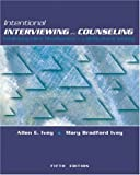 Intentional Interviewing and Counseling (with InfoTrac and CD-ROM): Facilitating Client Development in a Multicultural Society (0534519792) by Ivey, Allen E.