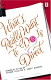 What I Really Want to Do Is Direct (Red Dress Ink Novels)
