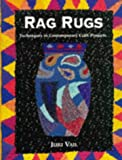 Rag Rugs: Techniques in Contemporary Craft Projects Juju Vail