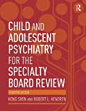 img - for Child and Adolescent Psychiatry for the Specialty Board Review book / textbook / text book