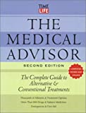 The Medical Advisor: The Complete guide to Alternative and Conventional Treatment