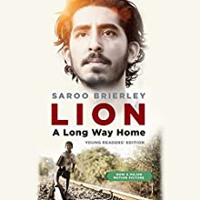 Lion: A Long Way Home: Young Listeners' Edition Audiobook by Saroo Brierley Narrated by Vikas Adam
