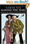 Across the Wall: A Tale of the Abhors...
