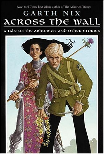 Cover of Across the Wall: A Tale of the Abhorsen and Other Stories