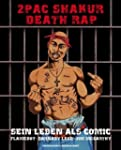 2Pac Shakur. Death Rap. Sein Leben al...