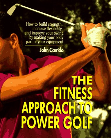 The Fitness Approach  TO Power Golf, John Carrido