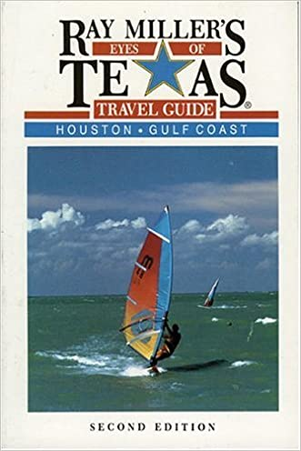 Ray Miller's Eyes of Texas Travel Guide: Houston/Gulf Coast written by Ray Miller