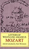 Letters of Wolfgang Amadeus Mozart (0486228592) by Mozart, Wolfgang Amadeus