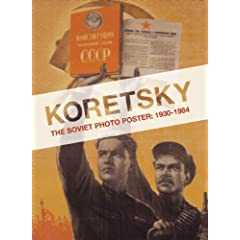 Koretsky: The Soviet Photo Poster: 1930-1984