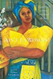 Ain't I a Woman!: Classic Poetry by Women From Around the World (0809225344) by Illona Linthwaite