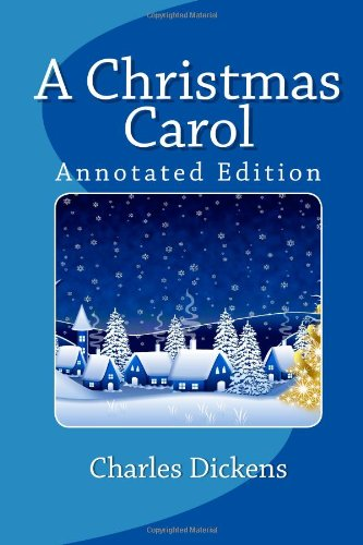 A Christmas Carol (Annotated Edition)