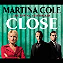 Close Audiobook by Martina Cole Narrated by Nicola Duffett