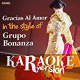 Gracias Al Amor (In the Style of Grupo Bonanza) [Karaoke Version]