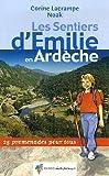 echange, troc Corine Lacrampe, Noak - Les Sentiers d'Emilie en Ardèche : 25 Promenades pour tous