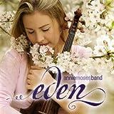 Eden; Annie Moses Band