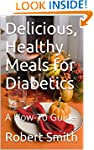 Delicious, Healthy Meals for Diabetic...