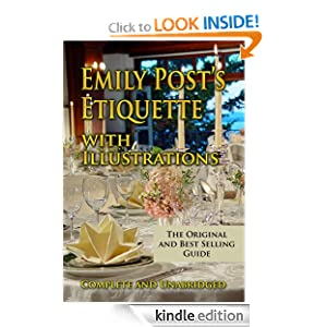 Emily Post's Etiquette with Illustrations Complete and Unabridged [Illustrated]