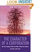 The Character Of A Corporation: How Your Company's Culture Can Make or Break Your Business