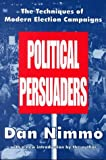 img - for The Political Persuaders: The Techniques of Modern Election Campaigns (Classics in Communication and Mass Culture Series) book / textbook / text book