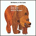 Brown Bear, Brown Bear, What Do You See? | Bill Martin,Eric Carle