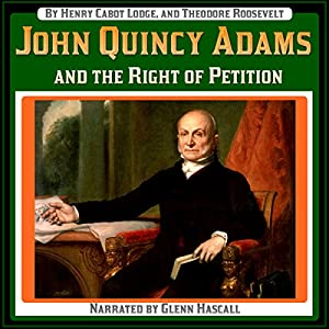 John Quincy Adams and the Right of Petition Audiobook