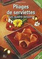 Pliage de serviettes aux quatre saisons