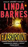 Flashpoint (0312380496) by Barnes, Linda ( Carlotta Carlyle Mysteries)